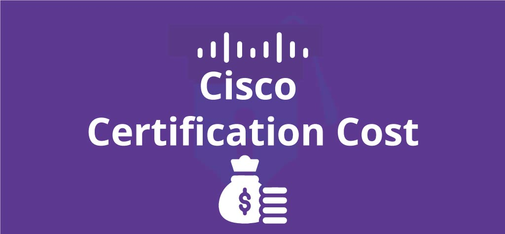 How much do all Cisco certification costs? Overview of Cisco programs